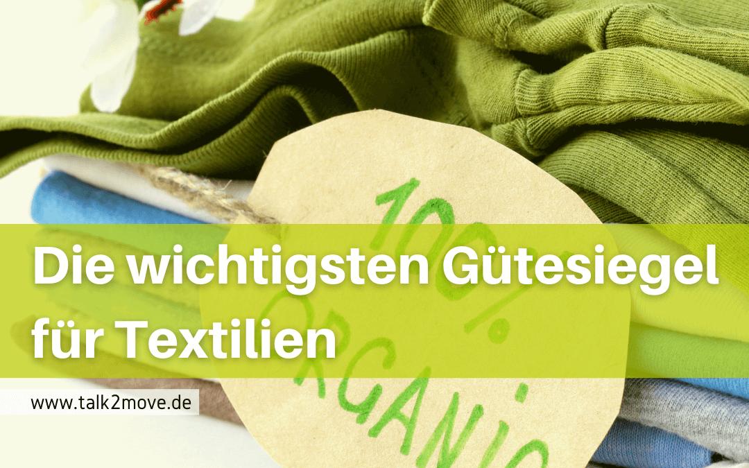 talk2move Blog - die wichtigsten Gütesiegel für Textilien - nachhaltige Textilensiegel
