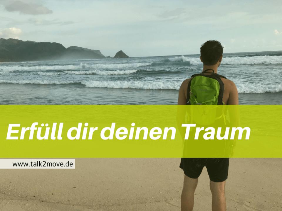talk2move Blog - Erfüll dir deinen Traum - Reisen