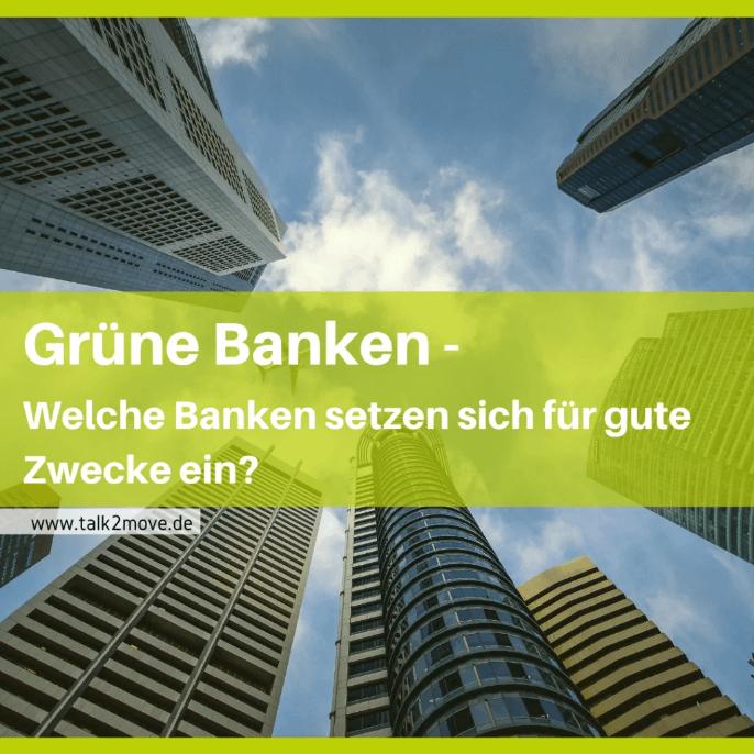 talk2move Blog Grüne Banken - welche Banken setzen sich für gute Zwecke ein?