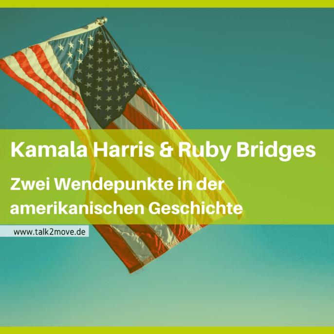 talk2move Blog - Kamala Harris und Ruby Bridges - zwei Wendepunkte in der amerikanischen Geschichte
