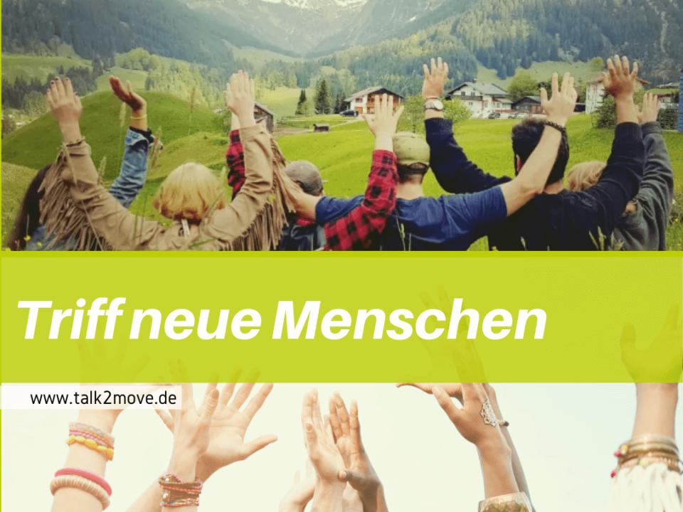 talk2move Blog - Triff neue Menschen - talk2move Kontakte