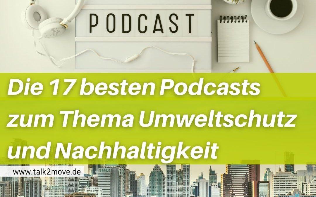 Die 17 besten Podcasts zum Thema Umweltschutz und Nachhaltigkeit