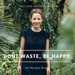 Umwelt-Podcast Don't Waste, Be Happy