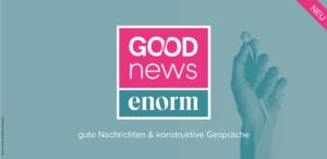 Umwelt-Podcast Good News Enorm