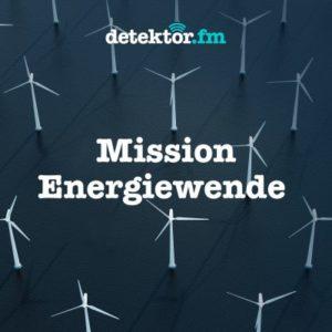 Umwelt-Podcast Mission Energiewende