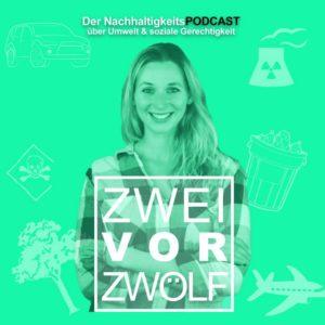 Umwelt-Podcast ZWEIvorZWÖLF